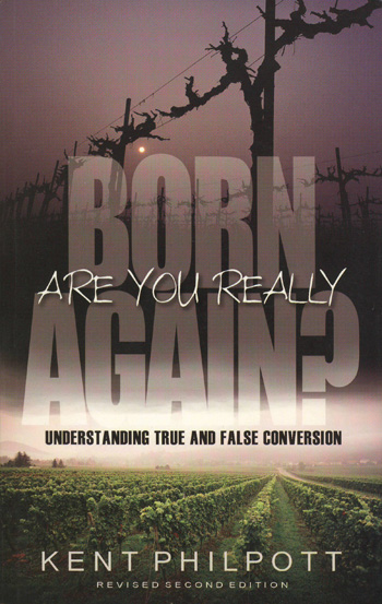 Book: Are You Really Born Again? by Kent Philpott