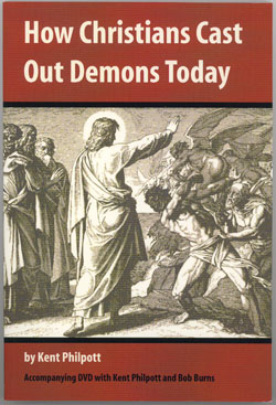Book: How Christians Cast Out Demons Today, by Kent Philpott